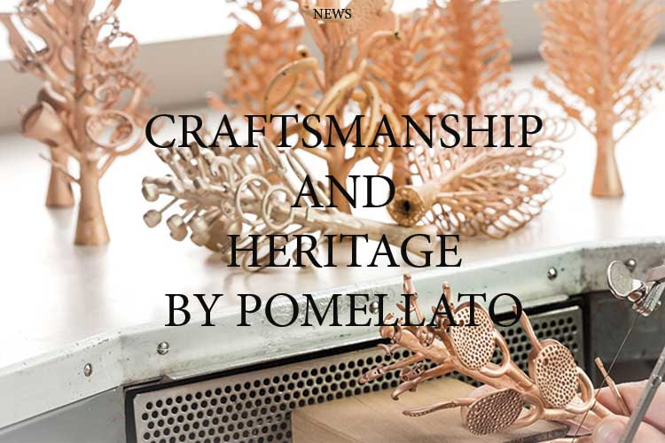 i Craftsmanship and heritage by Pomellato 26 02 18